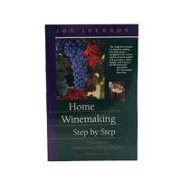 Home Winemaking Step by Step: Homemade Wine